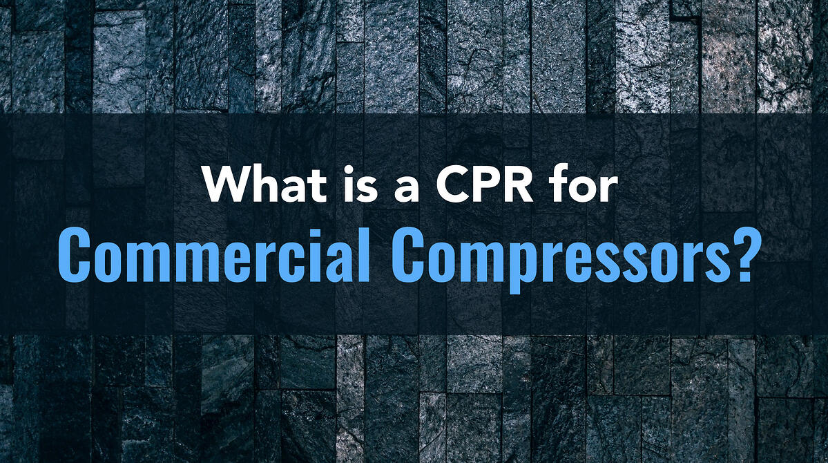CPR for Commercial Compressors