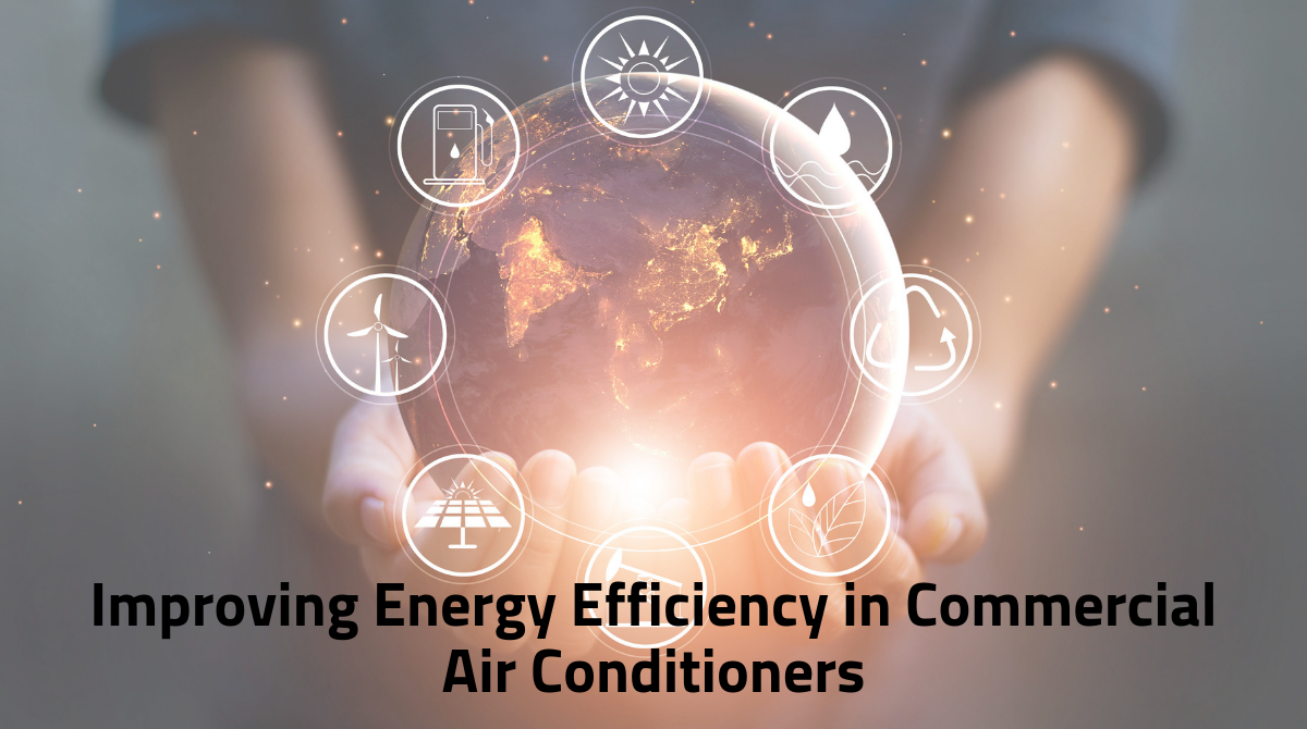Improving Energy Efficiency in Commercial Air Conditioners