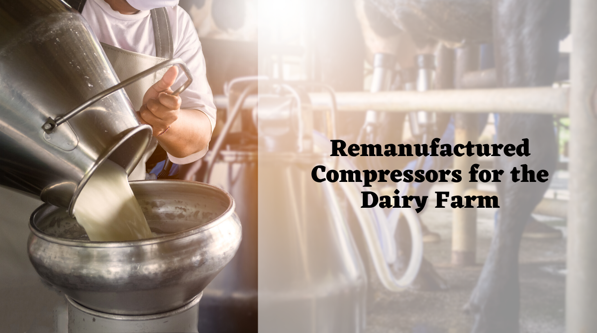 Remanufactured Compressors for the Dairy Farm