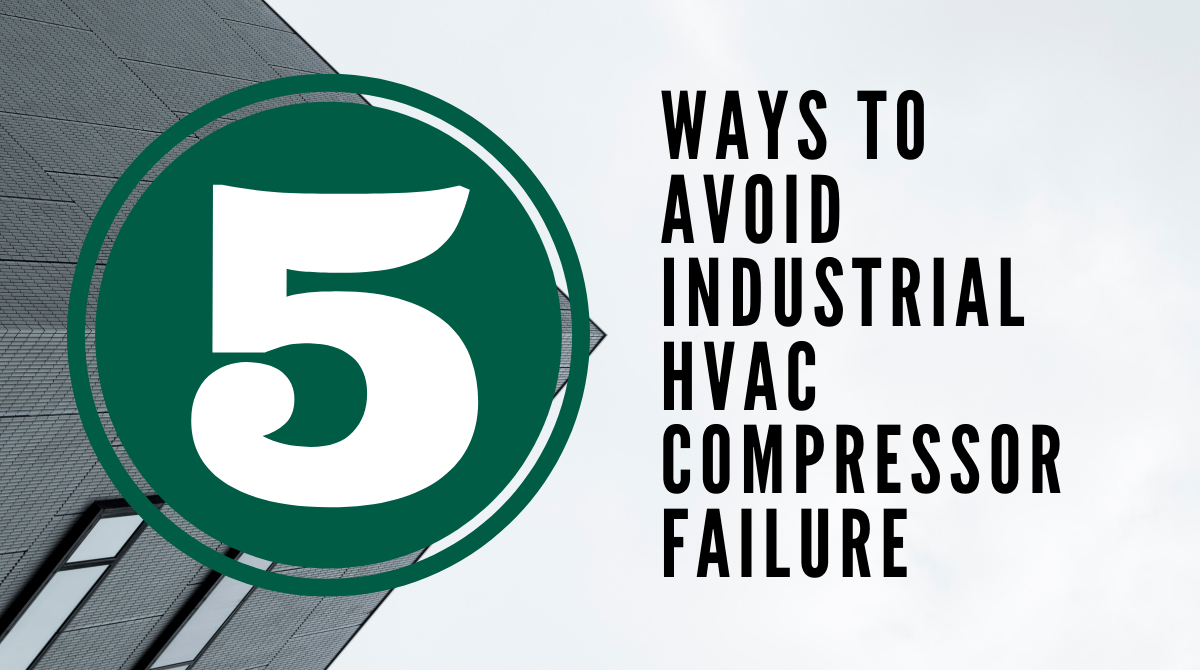 Ways to Avoid Industrial HVAC Compressor Failure
