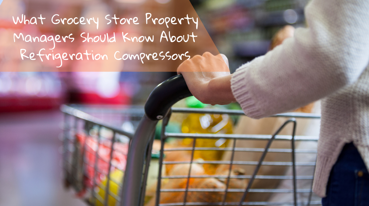 What Grocery Store Property Managers Should Know About Refrigeration Compressors