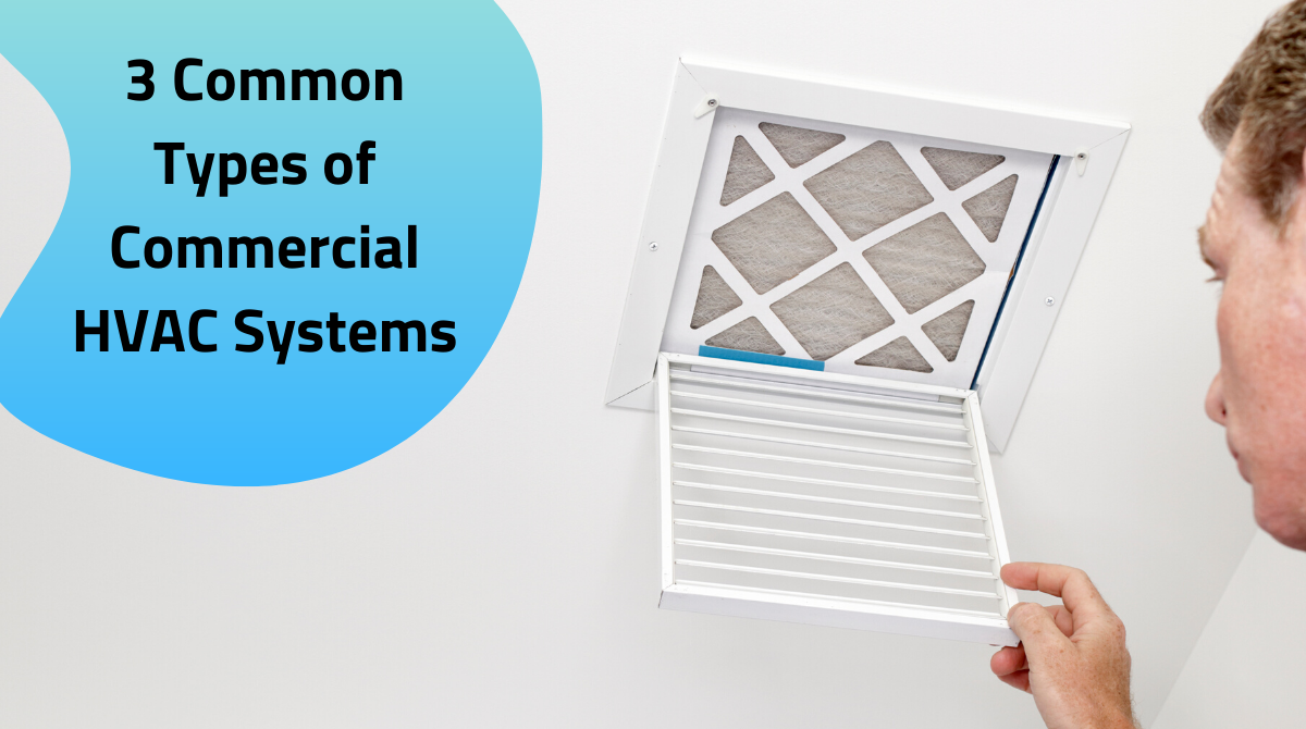 3 Common Types of Commercial HVAC Systems