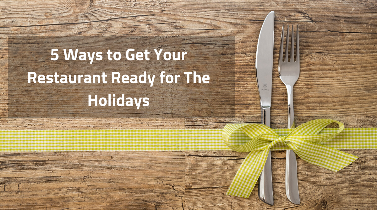 5 Ways to Get Your Restaurant Ready for The Holidays