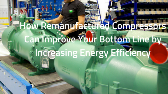 How-Remanufactured-Compressors-Can-Improve-Your-Bottom-Line-by-Increasing-Energy-Efficiency