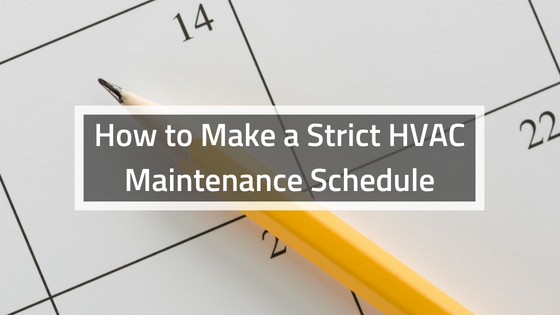 How-to-Make-a-Strict-HVAC-Maintenance-Schedule