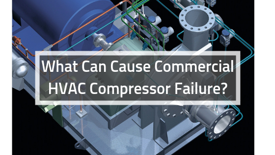 What-Can-Cause-Commercial-HVAC-Compressor-Failure_