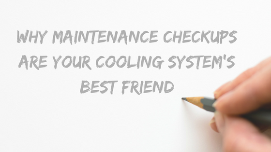 Why-Maintenance-Checkups-Are-Your-Cooling-System's-Best-Friend
