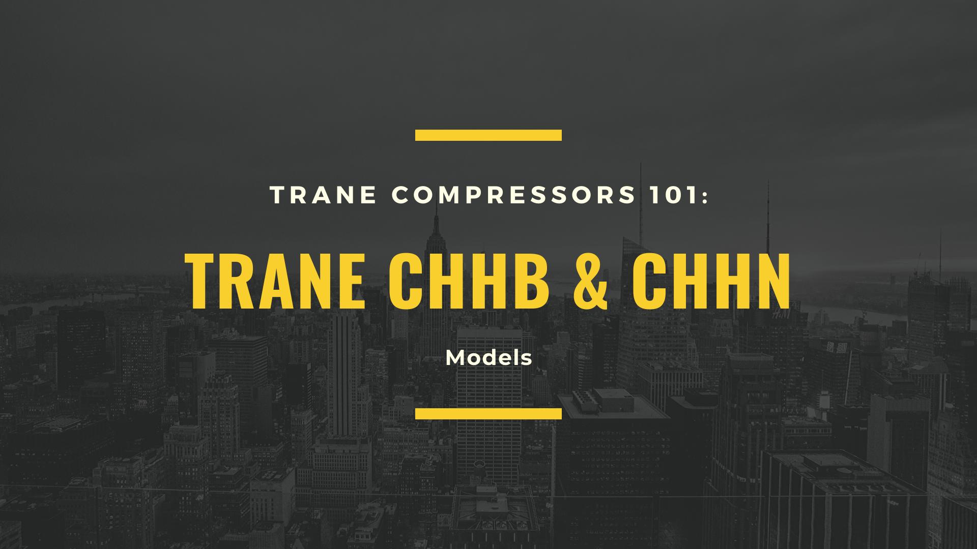 Trane Commercial Compressor CHHB CHHN