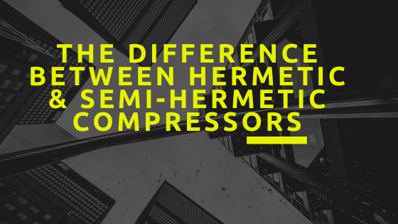 hermetic and semi hermetic compressors