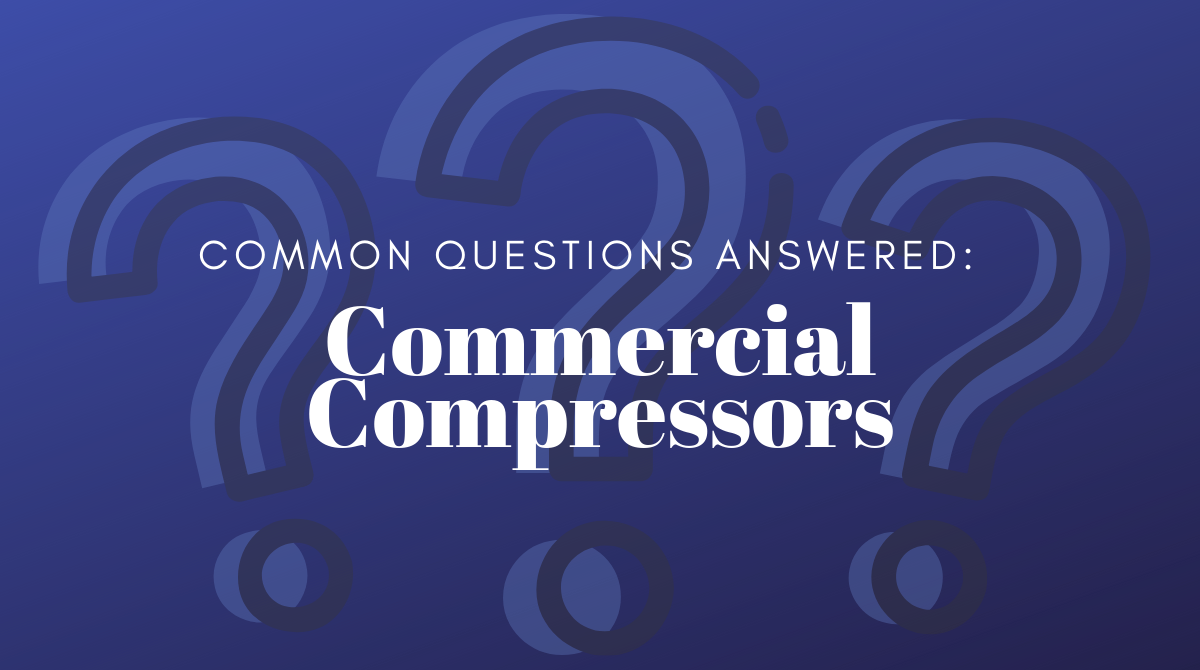 Common Questions Answered_ Commercial Compressors