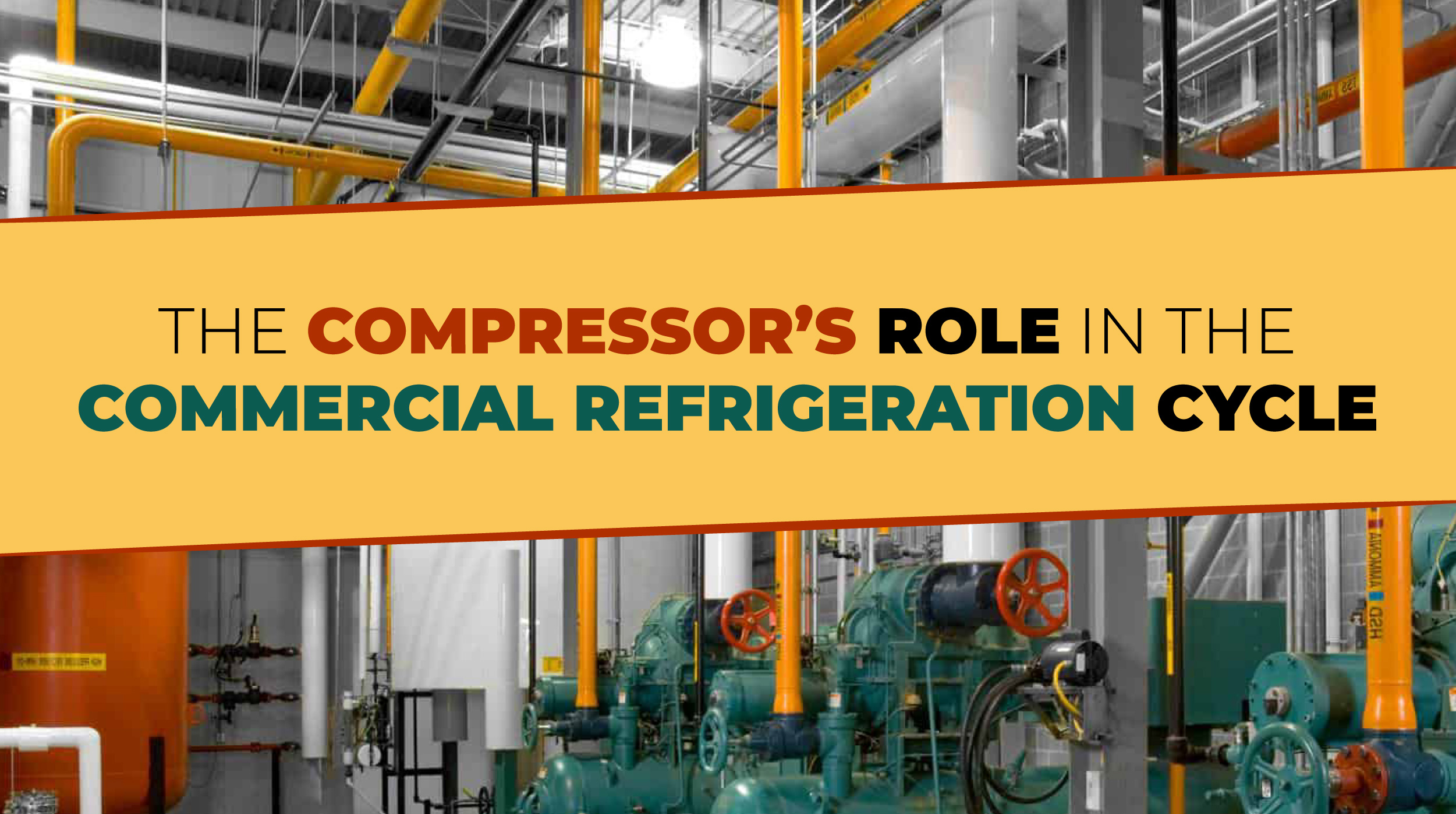 Compressor's Role in the Commercial Refrigeration Cycle