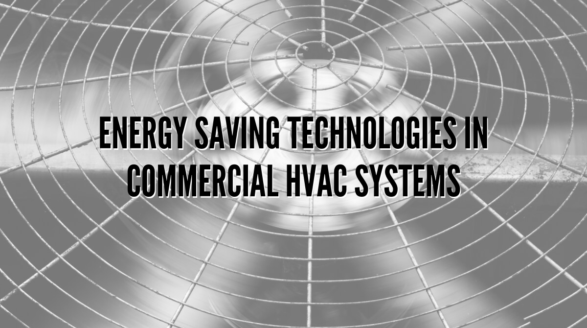 Energy Saving Technologies in Commercial HVAC Systems