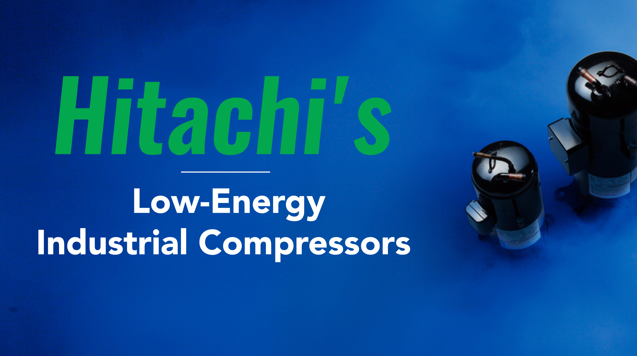 Hitachi Low Energy Compressors