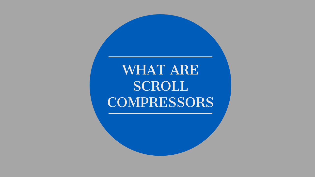what are scroll compressors